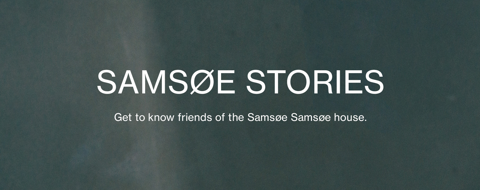 Samsøe Stories