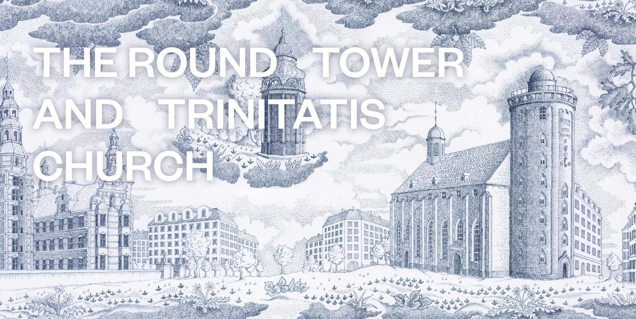 City of Towers The Round Tower ad Trinitatis Church